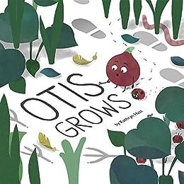 Otis Grows by [Hast, Kathryn]