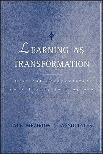 Learning as Transformation: Critical Perspectives on a Theory in Progress 1st edition by Jack Mezirow and Associates (2000) Hardcover