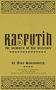 RASPUTIN: The Memoirs of his Secretary by [Simanovitch, Aron]