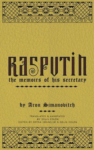 Book: RASPUTIN - The Memoirs of his Secretary by Aron Simanovitch and Delin Colon (Editor, Translator)