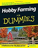 Hobby Farming for Dummies, Theresa A. Husarik and Dummies Press Staff, 0470281723