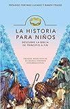 La Historia para niños: Descubre la Biblia de principio a fin (Spanish Edition)