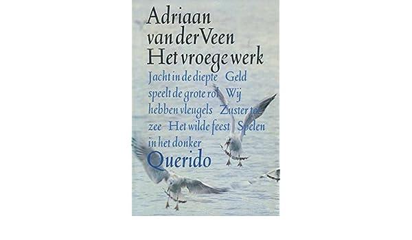 Het Vroege Werk Dutch Edition Kindle Edition By Adriaan