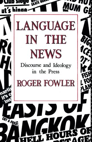 Language in the News: Discourse and Ideology in the Press by Routledge