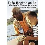 Life Begins at 65: Words of a Cancer Survivor