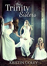 The Trinity Sisters by Kristin Coley ebook deal