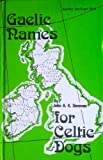 Gaelic Names for Celtic Dogs, John A. Donovan, 0877140677
