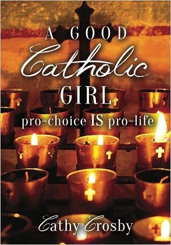 A Good Catholic Girl: pro-choice IS pro-life
