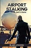 Download Airport Stalking: Jack's Game in PDF ePUB Free Online