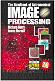 Handbook of Astronomical Image Processing, Berry, Richard and Burnell, James, 0943396824