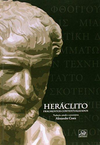 Heráclito. Fragmentos Contextualizados