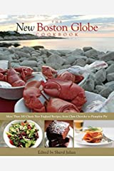 New Boston Globe Cookbook: More Than 200 Classic New England Recipes, From Clam Chowder To Pumpkin Pie by Julian, Sheryl (2012) Paperback Paperback