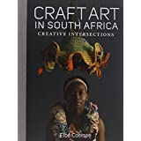 Craft Art in South Africa: Creative Intersections