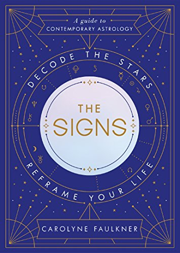 The Signs: Decode the Stars, Reframe Your Life ()
