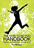The How to Be You Handbook, Tisa Mendoza, 1625100957