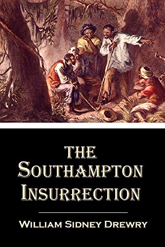 The Southampton  Insurrection (1900) (Linked Table of Contents)