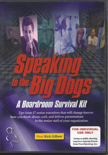Speaking to the Big Dogs: A Boardroom Survival Kit