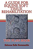 A Guide for Equine Soft Tissue Rehabilitation, Rebecca Kells Brotemarkle, 1438928114
