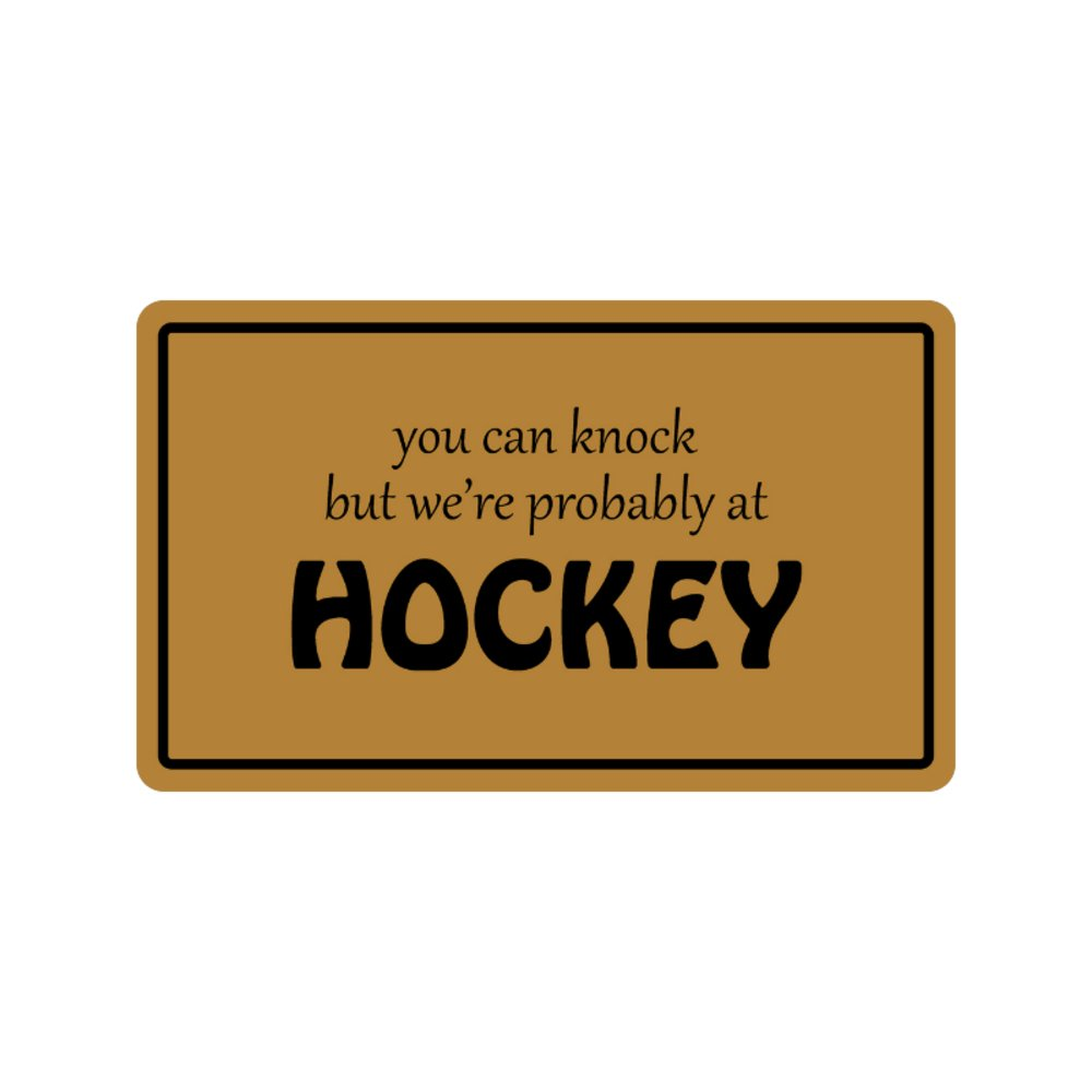 You can knock but we're probably at HOCKEY Funny Design Indoor/Outdoor Doormat 30(L)X18(W) inch Non-Slip Machine-washable Home Decor Mat