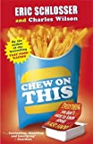 img - for Chew on This: Everything You Don't Want to Know About Fast Food by Eric Schlosser (4-May-2006) Paperback book / textbook / text book