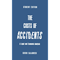 The Cost of Accidents: A Legal and Economic Analysis