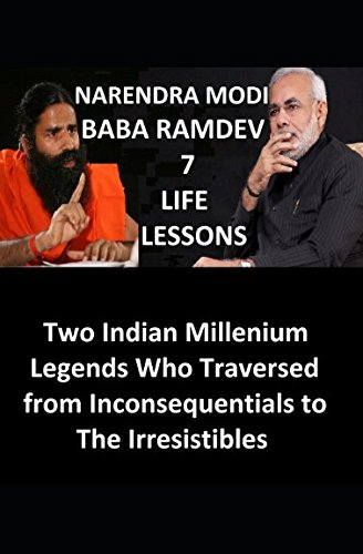 Read Online Narendra Modi and Baba Ramdev 7 Life Lessons: 7 Learnings Each From The Two Indian Legends ebook