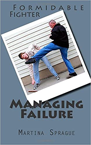 Managing Failure: Volume 10 (Formidable Fighter)
