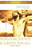 Kingdom Justice & Liberty For All (The Kingdom Living Series Book 2)
