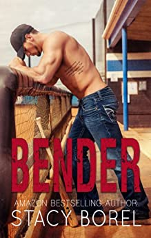 Bender (The Core Four Book 1) by [Borel, Stacy]