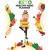 Keto Healthy Food Planner: 80 Days Ketogenic Diet Meal Weekly Diary Journal Writing Self-Help Notebook Record Daily Weight Loss, Exercise Daily for ... Food Exercise Fit Planner) (Volume 1)