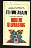 To Live Again, Robert A. Silverberg, 0446340588