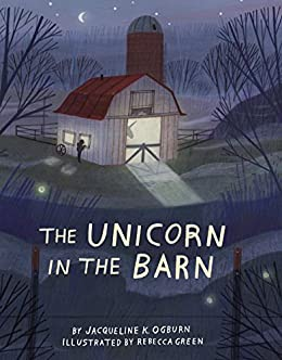 The Unicorn in the Barn by [Ogburn, Jacqueline]
