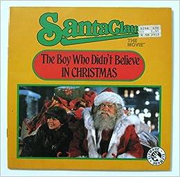 The Boy Who Didnu0027t Believe In Christmas: Santa Claus, The Movie (Santa Claus  : The Movie): Michael Teitelbaum, Barbara Steadman: 9780448102771:  Amazon.com: ...