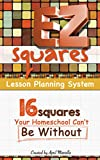 EZ Squares Lesson Planning System: 16 Squares Your Homeschool Can't Be Without