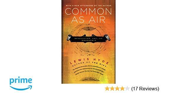 Amazon common as air revolution art and ownership amazon common as air revolution art and ownership 9780374532796 lewis hyde books fandeluxe Choice Image
