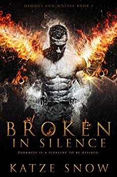 Broken in Silence (Demons and Wolves Book 1) by [Snow, Katze]