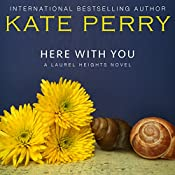Here with You: Laurel Heights, Book 8 | Kate Perry