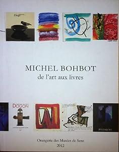"""Afficher """"MICHEL BOHBOT de l'art aux livres"""""""