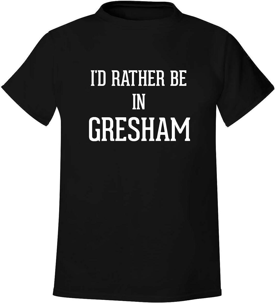 I'd Rather Be In GRESHAM - Men's Soft & Comfortable T-Shirt