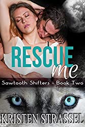 Rescue Me: BBW Paranormal Shifter Romance (Sawtooth Shifters Book 2)