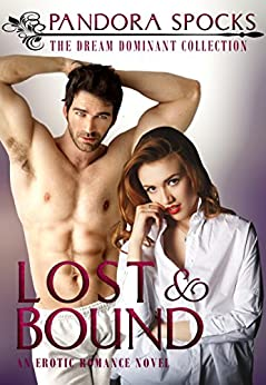 Lost & Bound (The Dream Dominant Collection Book 2) by [Spocks, Pandora]