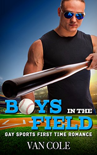 Boys In The Field: Gay Sports First Time Romance
