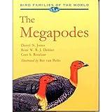 The Megapodes: MegaPodiidae (Bird Families of the World)