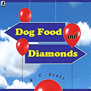 Dog Food and Diamonds Audiobook