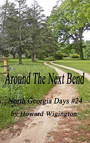 Around The Next Bend (North Georgia Days Book 24) by [Wigington, Howard]