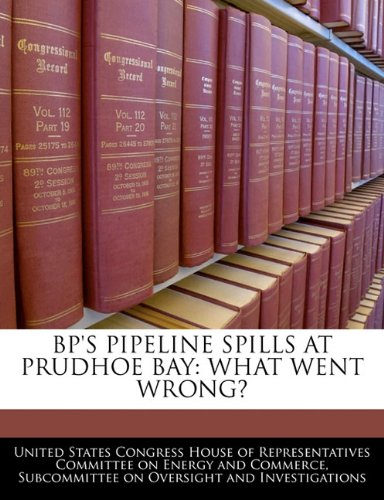 Bps Pipeline Spills At Prudhoe Bay  What Went Wrong