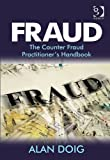 Handbook of Fraud Investigation and Prevention : A Guide to Legal and Procedural Strategies, Doig, Alan and Greenhalgh, Sterl, 0566088320