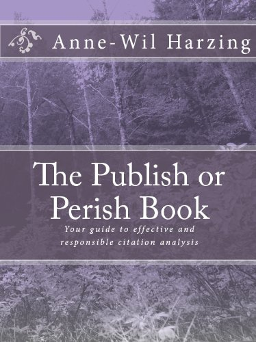 The Publish or Perish Book: Your guide to effective and responsible citation analysis (Citation Software)