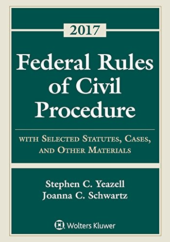 Federal Rules of Civil Procedure with Selected Statutes, Cases, and Other Materials 2017 Supplement (Supplements)