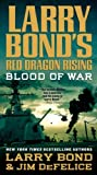 img - for Larry Bond's Red Dragon Rising: Blood of War by Larry Bond (2013-11-26) book / textbook / text book